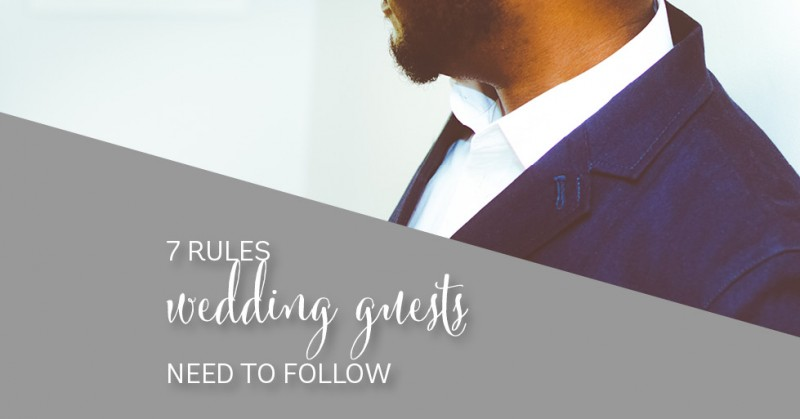 7 commandments of being a wedding guest wedding etiquette rules wedding guest etiquette junglespirit Image collections